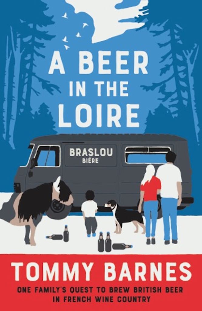 A Beer in the Loire  by Tommy Barnes - 9781999811747