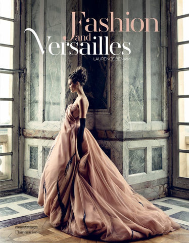 Fashion and Versailles  by Laurence Benaïm - 9782080203359
