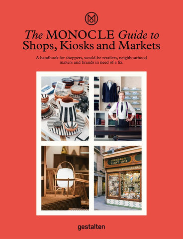 The Monocle Guide to Shops, Kiosks and Markets  by Monocle (Editor) - 9783899559675