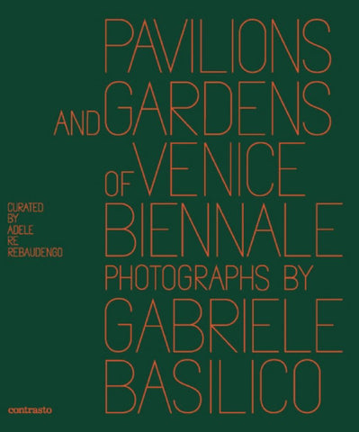 Pavilions and Gardens of Venice Biennale  by Gabriele Basilico - 9788869654404