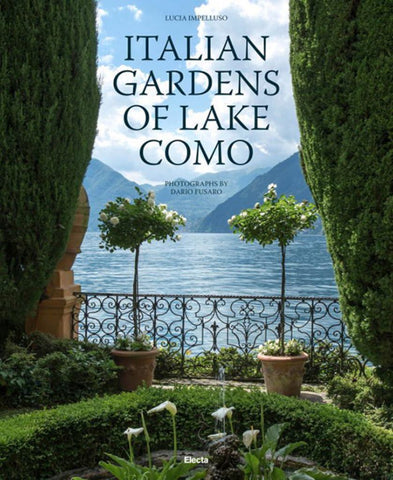 Italian Gardens of Lake Como  by Lucia Impelluso (Text by) - 9788891814715