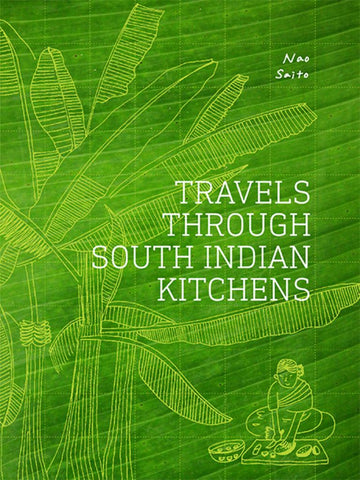 Travels Through South Indian Kitchens  by Nao Saito - 9789383145591