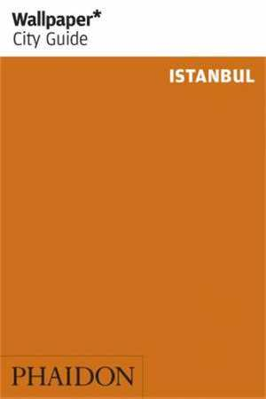 Wallpaper* City Guide Istanbul  by Wallpaper* - 9780714873770