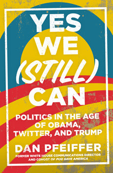 Yes We (Still) Can  by Dan Pfeiffer - 9781743795033