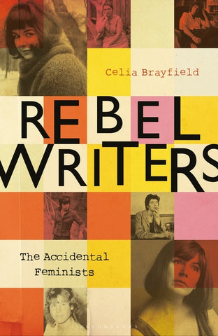 Accidental Feminists  by Celia Brayfield - 9781448217496
