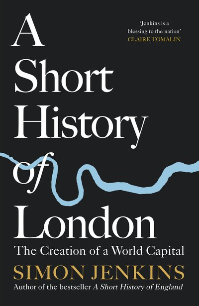 A Short History of London  by Simon Jenkins - 9780241369982
