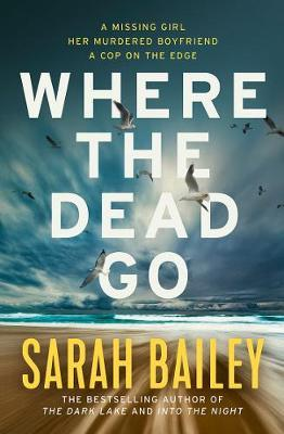 Where the Dead Go  by Sarah Bailey - 9781760529321