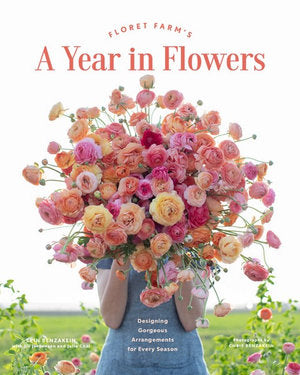 Floret Farm's a Year in Flowers  by Erin Benzakein - 9781452172897