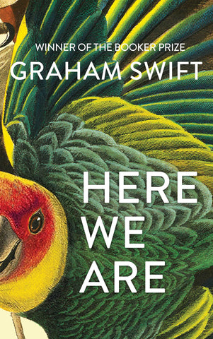 Here We Are  by Graham Swift - 9781471188930