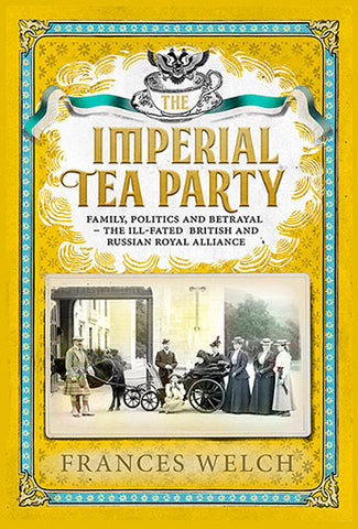 The Imperial Tea Party  by Frances Welch - 9781780723068