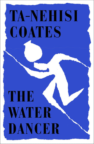 The Water Dancer  by Ta-Nehisi Coates - 9780241325261