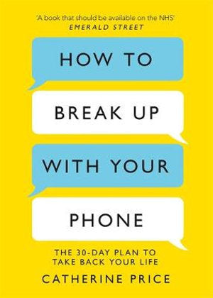 How to Break up with Your Phone  by Catherine Price - 9781409182900