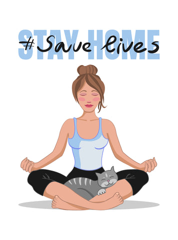 Stay Home, Save Lives - Covid-19 Pandemic Poster - woman in meditation pose with cat | Eco Yoga Store