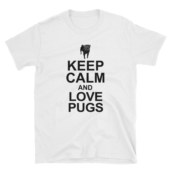 Keep Calm And Love Pugs (BLACK) Short-Sleeve Unisex T-Shirt - Dynamic Clothing Box
