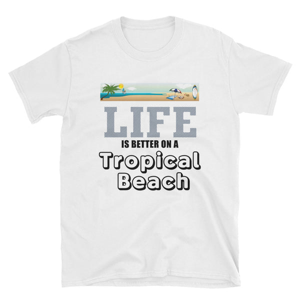 Life Is Better On A Tropical Beach (BLACK) Short-Sleeve Unisex T-Shirt - Dynamic Clothing Box