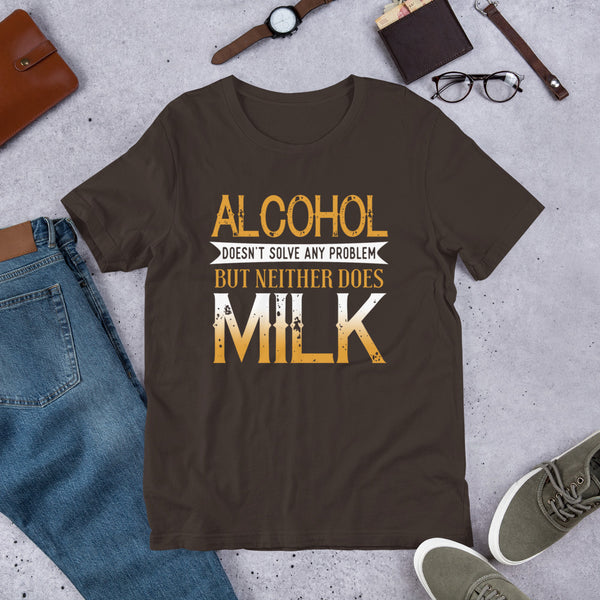 Alcohol Doesn't Solve Any Problems But Neither Does Milk Premium Short-Sleeve Unisex T-Shirt