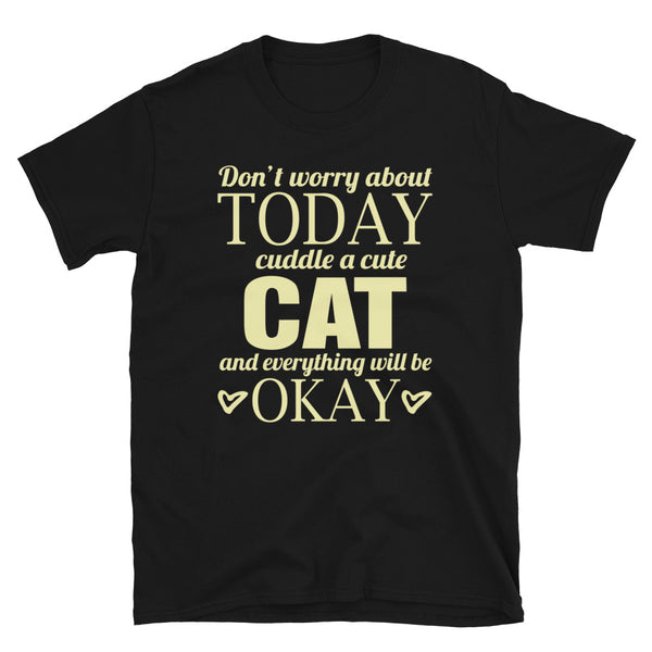 Cuddle A Cat And Everything Will Be Okay Short-Sleeve Unisex T-Shirt - Dynamic Clothing Box