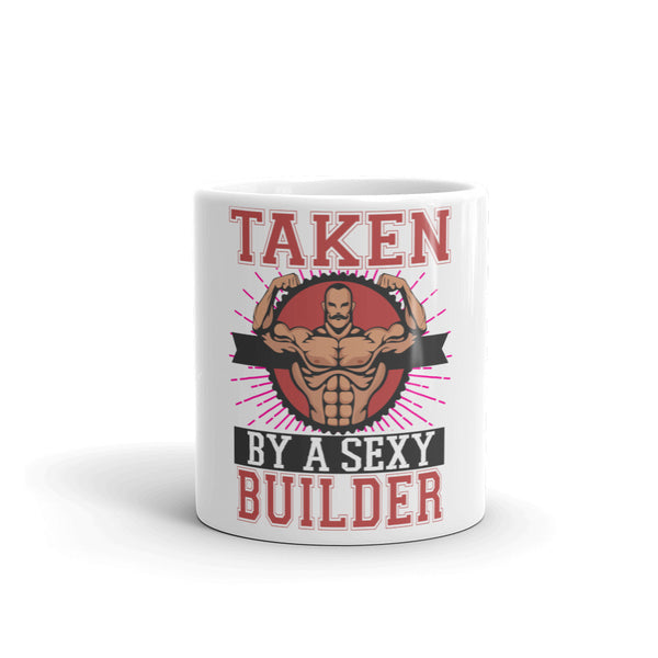 Taken By A Sexy Builder Mug