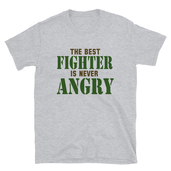 The Best Fighter Is Never Angry Short-Sleeve Unisex T-Shirt