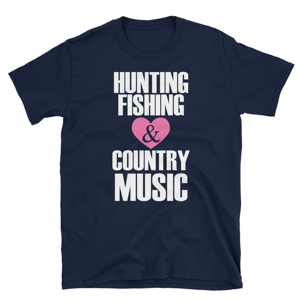 Hunting Fishing And Country Music Short-Sleeve Unisex T-Shirt - Dynamic Clothing Box