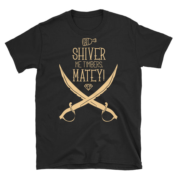 Shiver My Timbers Matey Short-Sleeve Unisex T-Shirt - Dynamic Clothing Box