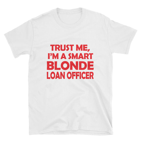 Smart Blonde Loan Officer Short-Sleeve Unisex T-Shirt - Dynamic Clothing Box