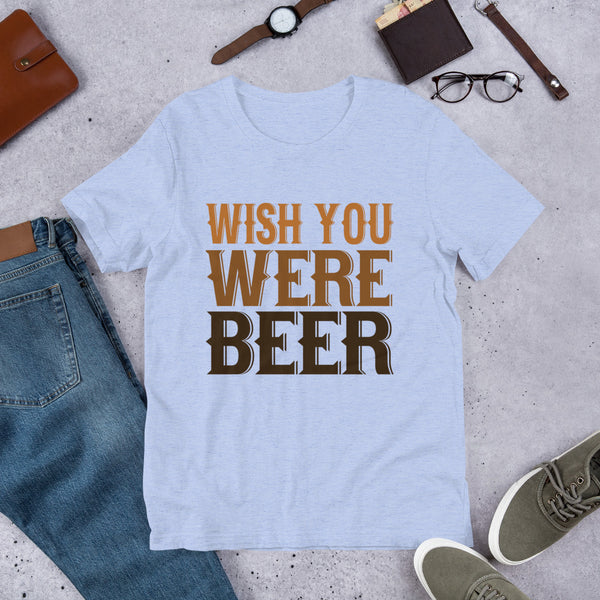 Wish You Were Beer Premium Short-Sleeve Unisex T-Shirt