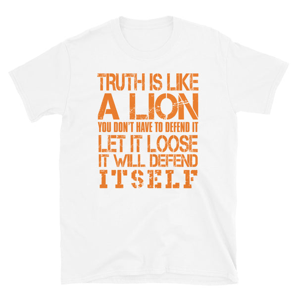 Truth Is Like A Lion You Don't Have To Defend It Short-Sleeve Unisex T-Shirt