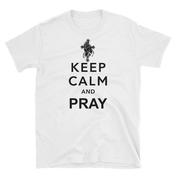Keep Calm And Pray (BLACK) Short-Sleeve Unisex T-Shirt - Dynamic Clothing Box