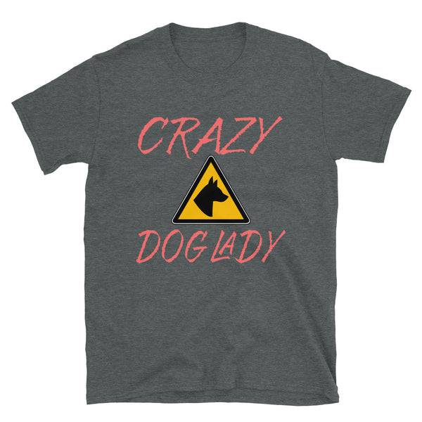 Crazy Dog Lady Short-Sleeve Unisex T-Shirt