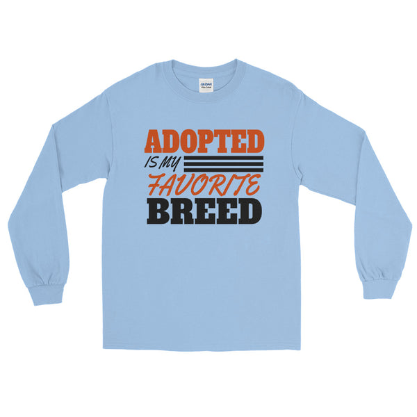 Adopted Is My Favorite Breed Long Sleeve T-Shirt