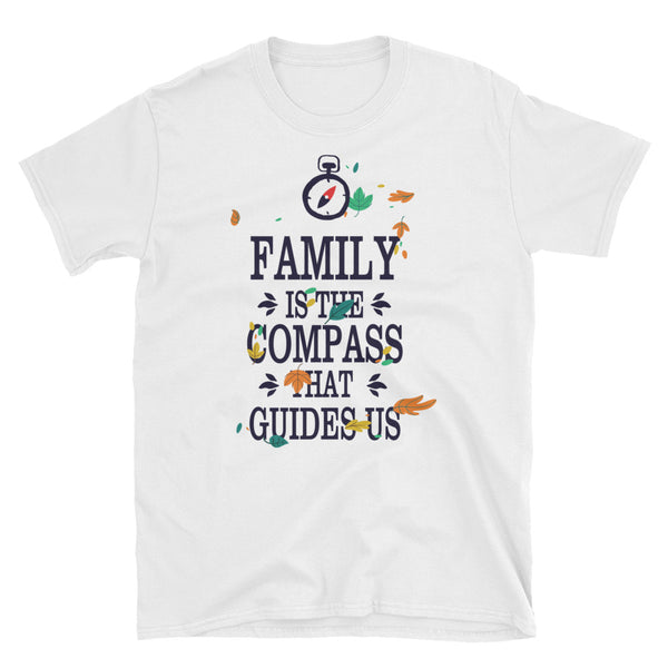 Family Is The Compass That Guides Us Short-Sleeve Unisex T-Shirt - Dynamic Clothing Box