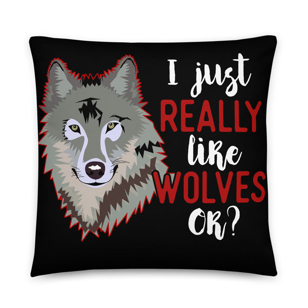 I Just Really Like Wolves OK? Basic Pillow