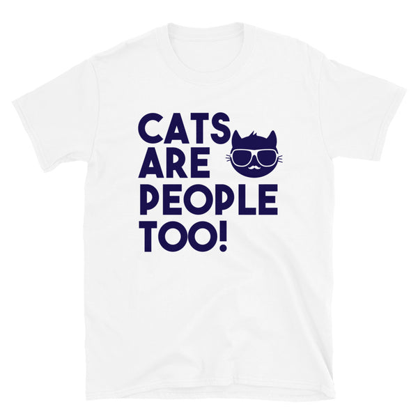 Cats Are People Too Short-Sleeve Unisex T-Shirt - Dynamic Clothing Box