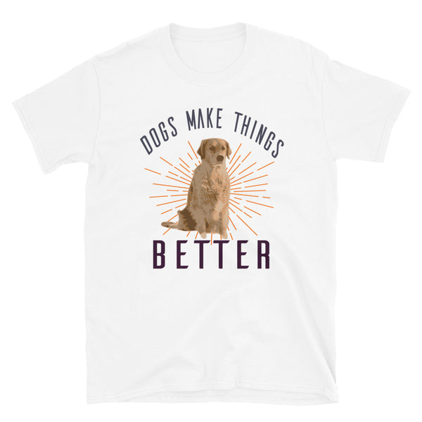 Dogs Make Things Better Short-Sleeve Unisex T-Shirt