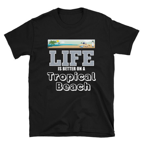 Life Is Better On A Tropical Beach (WHITE) Short-Sleeve Unisex T-Shirt - Dynamic Clothing Box