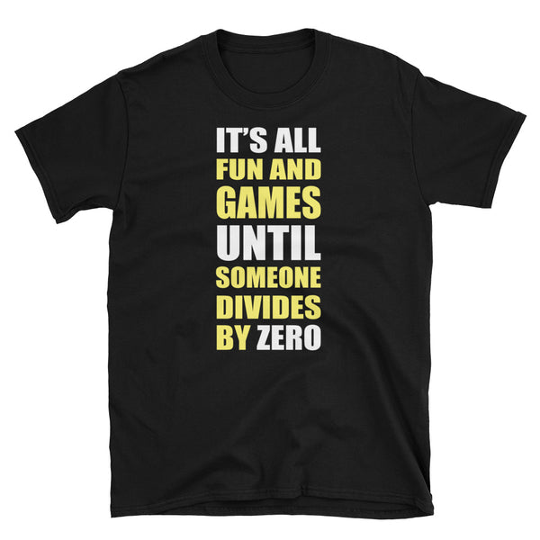 Someone Divides By Zero Short-Sleeve Unisex T-Shirt - Dynamic Clothing Box