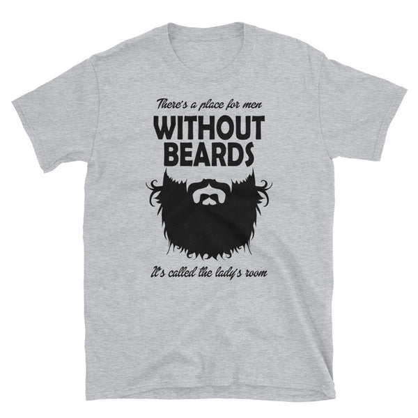 Theres A Place For Men Without Beards (BLACK) Short-Sleeve Unisex T-Shirt - Dynamic Clothing Box