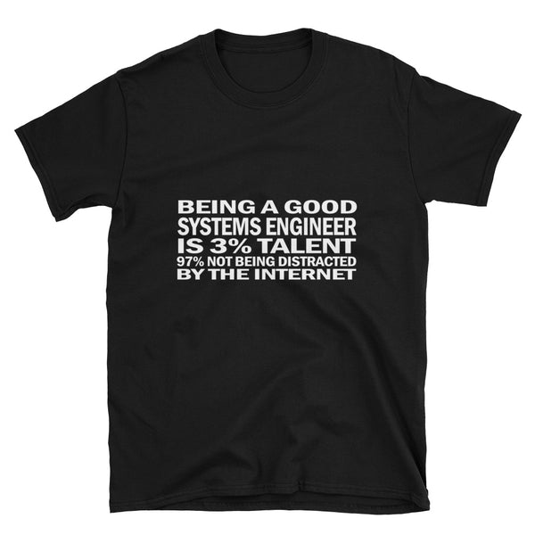 Being A Good Systems Engineer (WHITE) Short-Sleeve Unisex T-Shirt - Dynamic Clothing Box