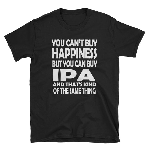 But You Can Buy IPA (WHITE) Short-Sleeve Unisex T-Shirt - Dynamic Clothing Box