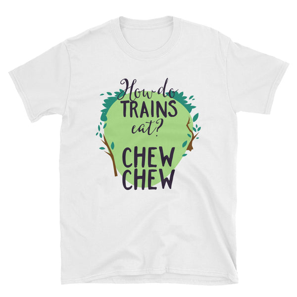 How Do Trains Eat Chew Chew Short-Sleeve Unisex T-Shirt - Dynamic Clothing Box