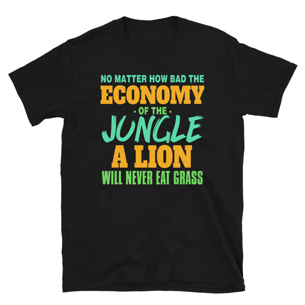A Lion Will Never Eat Grass Short-Sleeve Unisex T-Shirt