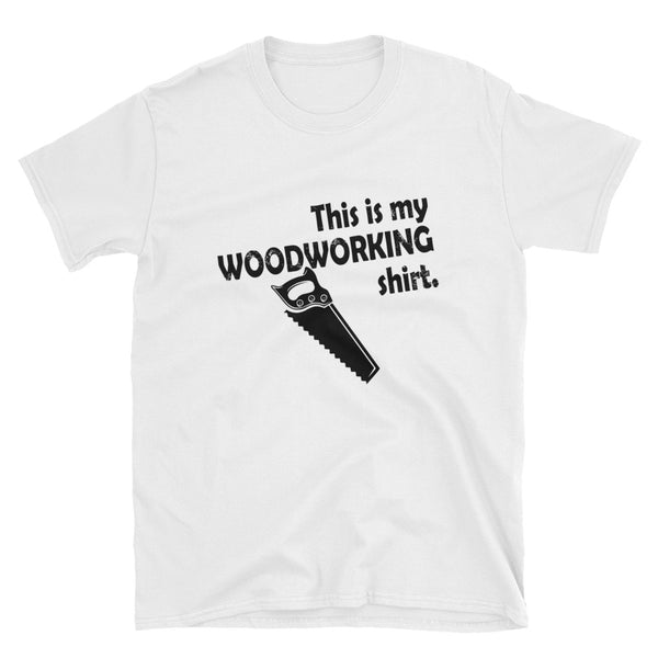 This Is My Woodworking Shirt (BLACK) Short-Sleeve Unisex T-Shirt - Dynamic Clothing Box