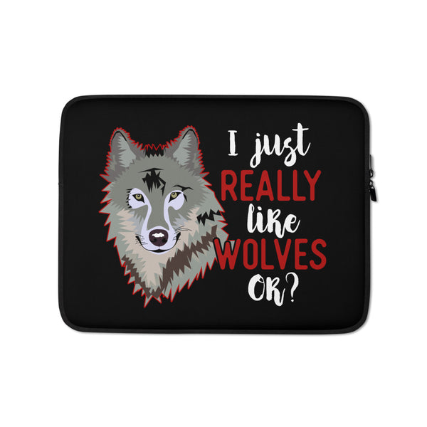 I Just Really Like Wolves OK? Laptop Sleeve