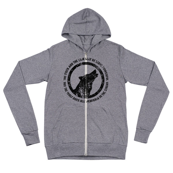 The Wolf Does Not Preform In The Circus Zip Hoodie