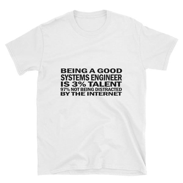 Being A Good Systems Engineer (BLACK) Short-Sleeve Unisex T-Shirt - Dynamic Clothing Box