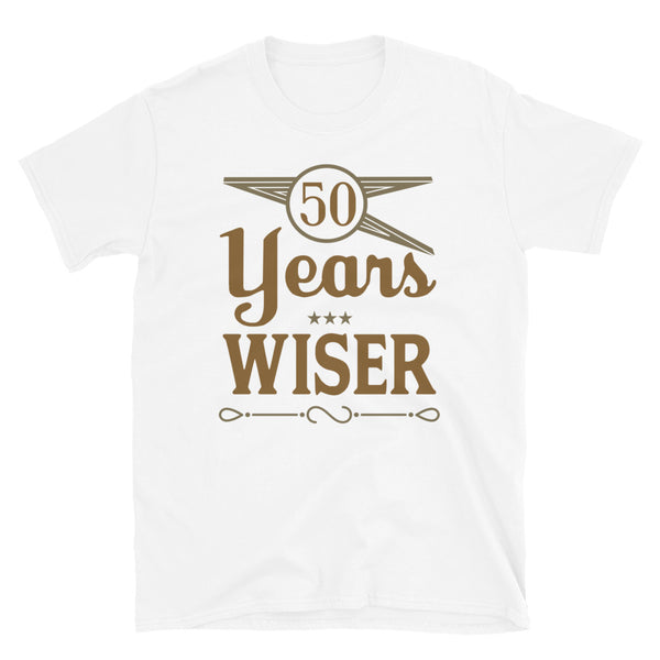 50 Years Wiser Short-Sleeve Unisex T-Shirt