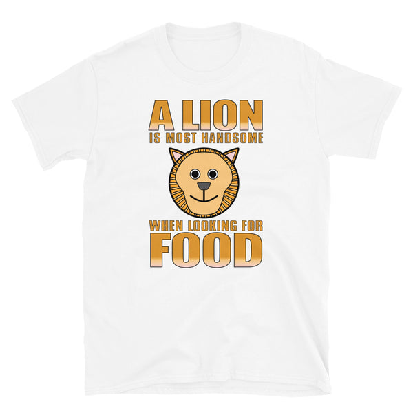 A Lion Is Most Awesome When Looking For Food Short-Sleeve Unisex T-Shirt