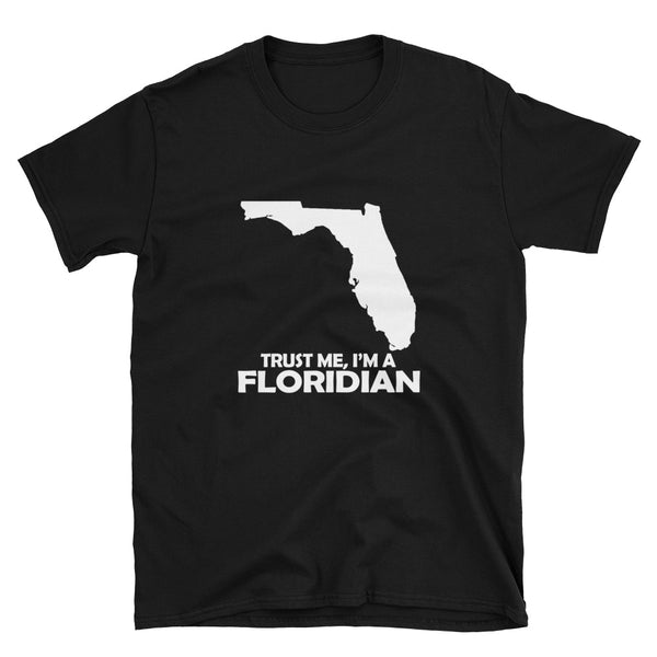 Trust Me Im A Floridian (WHITE) Short-Sleeve Unisex T-Shirt - Dynamic Clothing Box