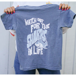 Watch Out For The Sharks In Life T- Shirt